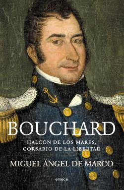 Hipólito Bouchard. Corsario del mar